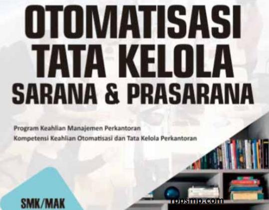 Rpp Otomatisasi Tata Kelola Sarana dan Prasarana Kurikulum 2013 Revisi 2017/2018 dan Rpp 1 Lembar 2019/2020/2021 Kelas XI XII Semester 1 dan 2