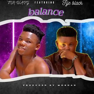 [Music] Mr wavy Ft Fije Black_-_Balance