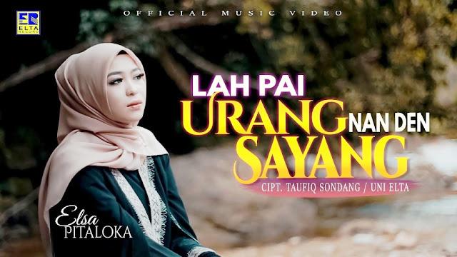 Lirik lagu Elsa Pitaloka Lah Pai Urang Nan Den Sayang