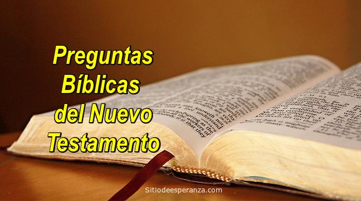 Preguntas Biblicas Del Nuevo Testamento Sitio De Esperanza