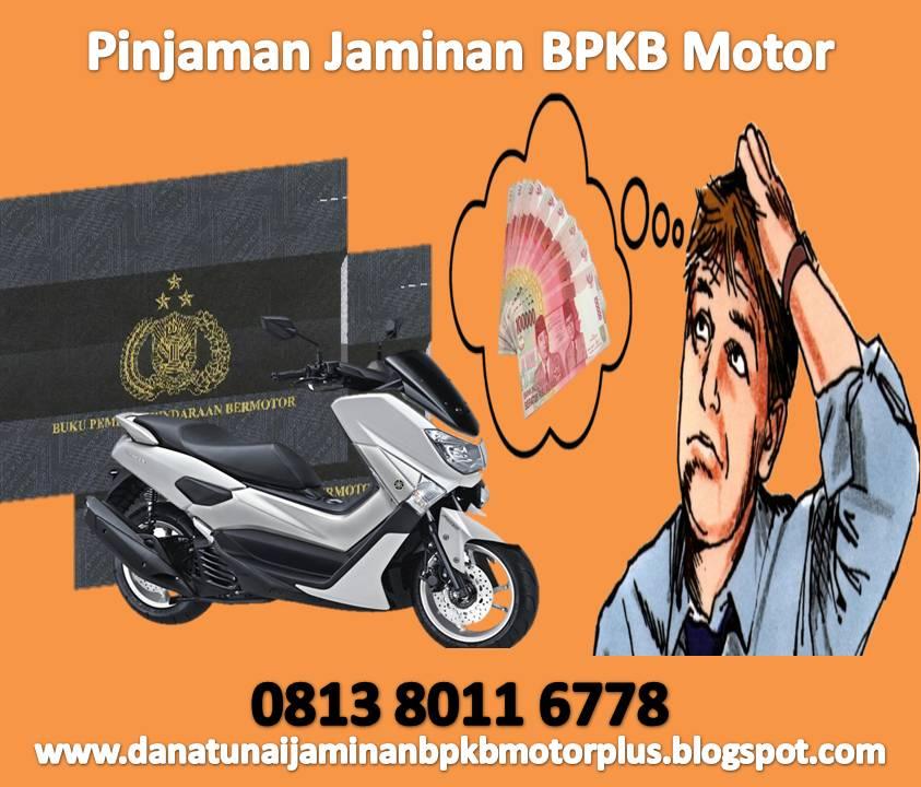 Pinjaman Jaminan BPKB Motor Di Indonesia   Dana Tunai ...