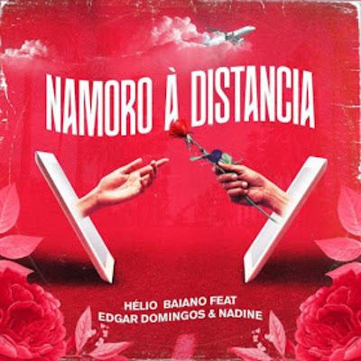 Dj Hélio Baiano - Namoro à distância (feat. Edgar Domingos & Nadine) 2019.jpg