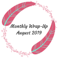 Monthly Wrap-Up — August 2019