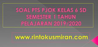 SOAL PTS PJOK KELAS 6 SD SEMESTER 1 TAHUN PELAJARAN 2019/2020