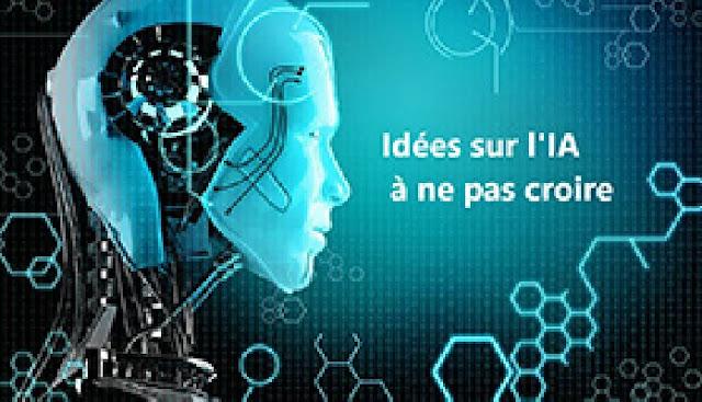 Des idées sur l'intelligence artificielle que vous ne devriez plus croire!