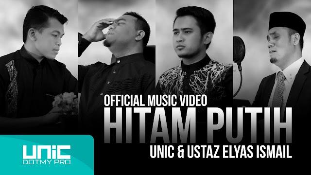 Hitam Putih - UNIC feat Ustaz Elyas Ismail