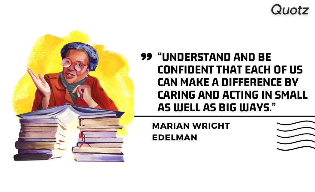 QUOTES BY MARIAN WRIGHT EDELMAN ON EDUCATION, CHILDREN, MOTIVATION, INSPIRATION WITH QUOTES IMAGES.