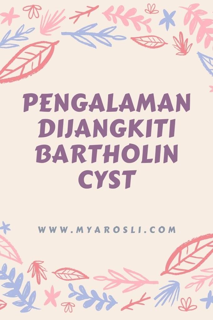 Pengalaman Dijangkiti Bartholin Cyst