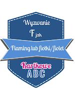 https://kartkoweabc.blogspot.com/2019/03/f-jak-flaming-fioki-fiolet.html