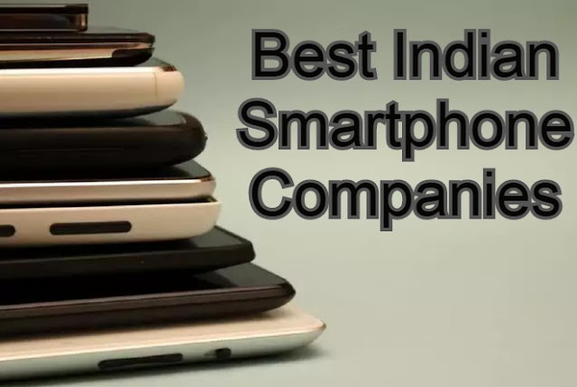 Find The List Of Best Indian Smartphone Companies In 2020