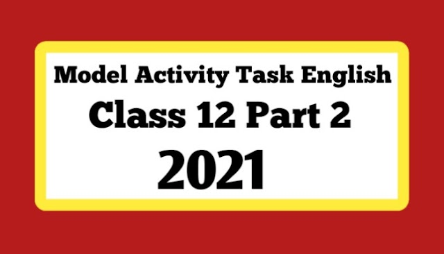 মডেল অ্যাক্টিভিটি টাস্ক দ্বাদশ শ্রেণীর বাংলা পার্ট 2 । Class 12 Bengali Model Activity Task Part-2 । ভোর' শব্দটি 'শিকার' কবিতায় কোন্ কোন্.....