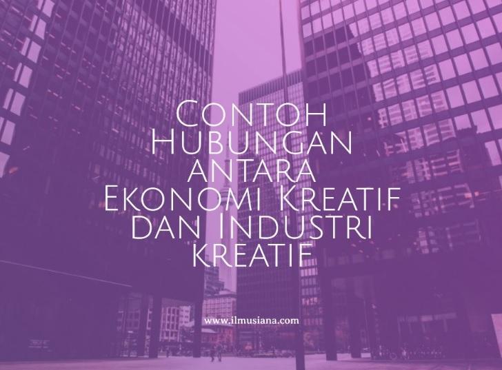 Contoh Hubungan antara Ekonomi Kreatif dan Industri kreatif