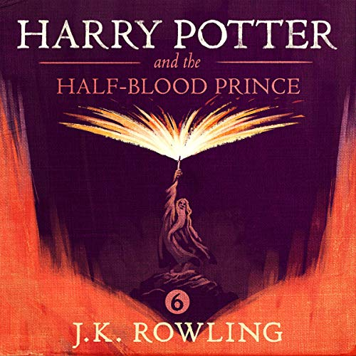 Harry Potter and the Half-Blood Prince, Book 6 Audiobook By: J.K. Rowling