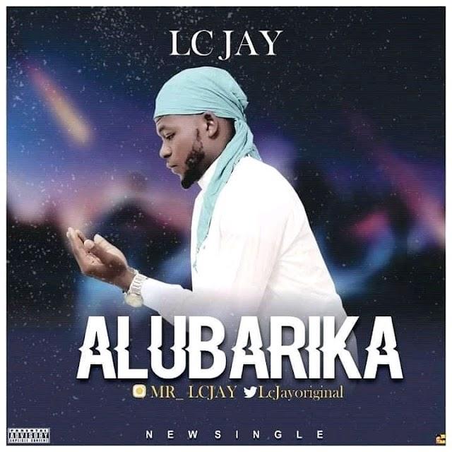 [MUSIC] LC Jay - Alubarika