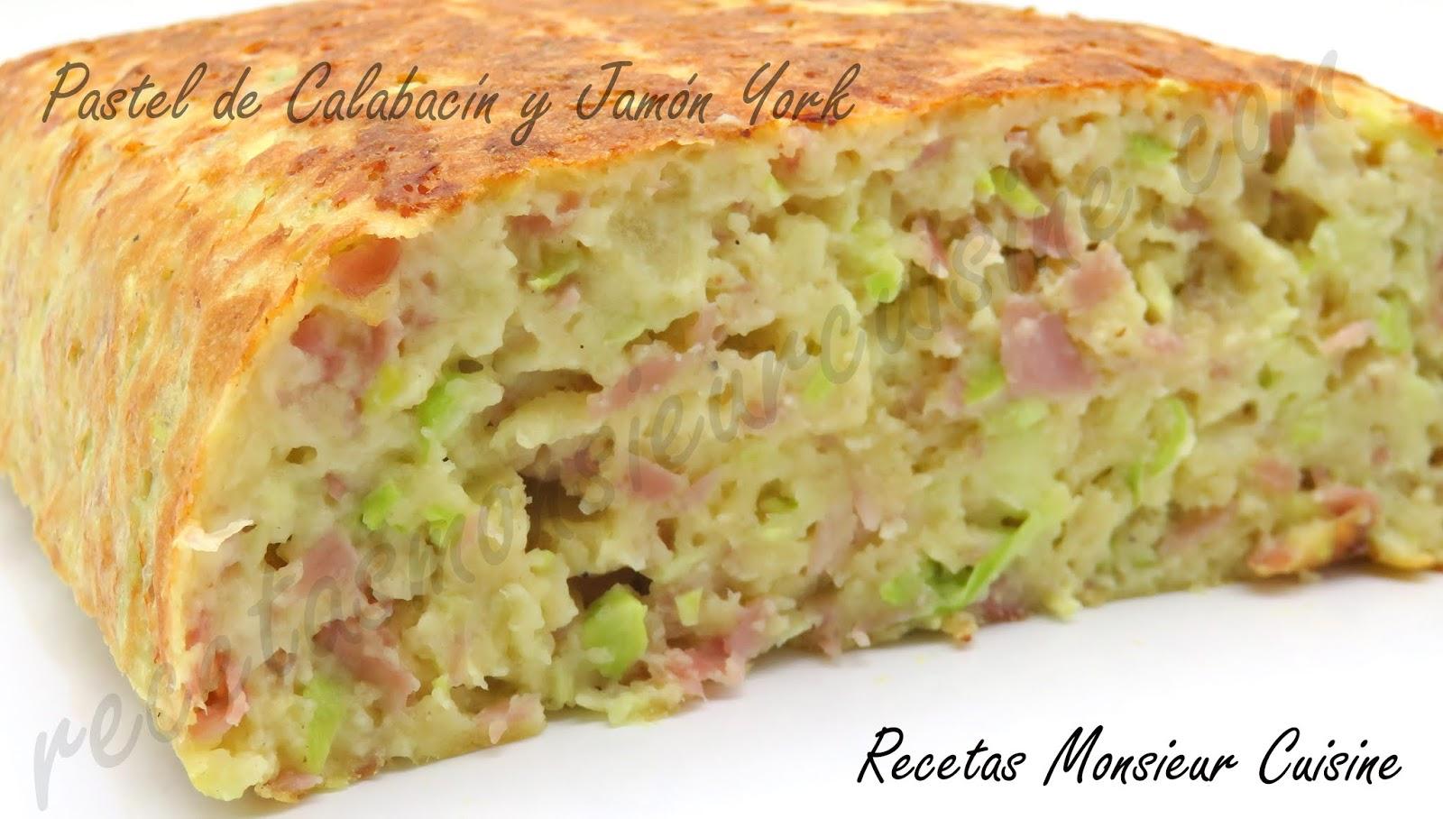 Recetas Monsieur Cuisine Pastel De Calabacín Y Jamón York