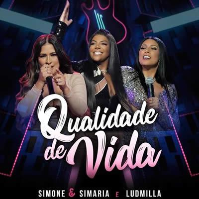 Simone e Simaria (com Ludmilla) - Qualidade De Vida