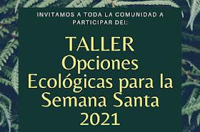 Talle opciones Ecológicas para semana Santa 2021