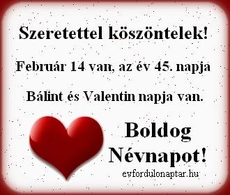 Február 14, Bálint, Valentin névnap