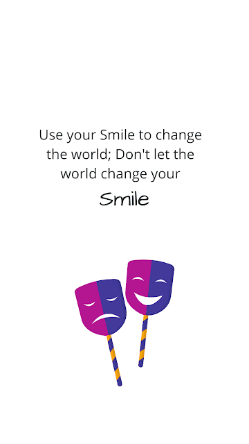 Use your smile to change the world; don't let the world change your smile, smile quote Android wallpaper