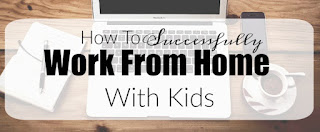 http://4mykiddos.blogspot.com/2016/06/how-to-successfully-work-from-home-with.html