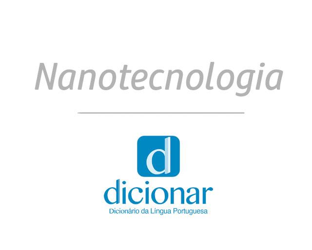 Significado de Nanotecnologia