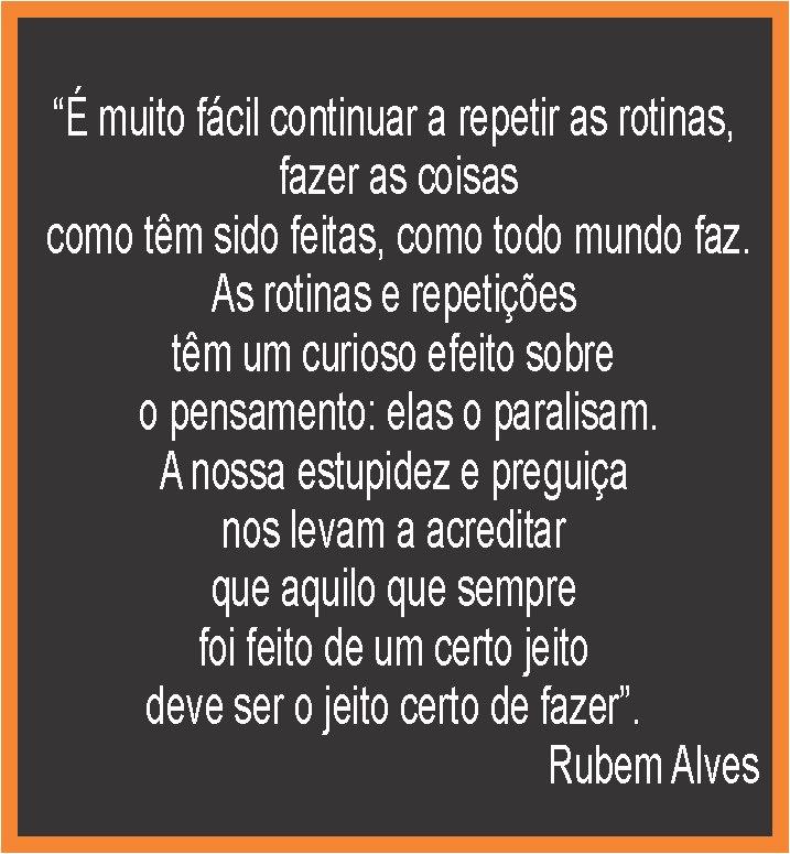 Escola Antenada Pensamentos De Rubem Alves
