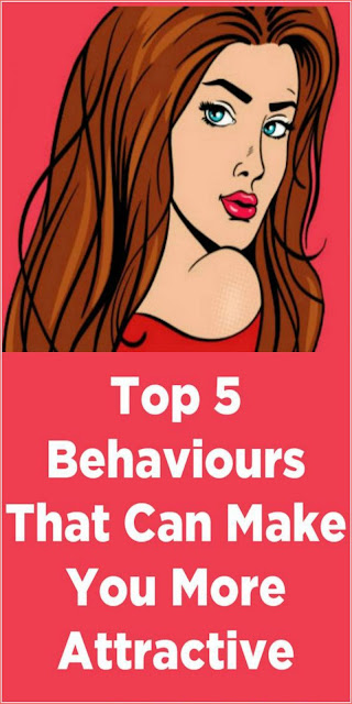 Top 5 behaviours that can make you more attractive!