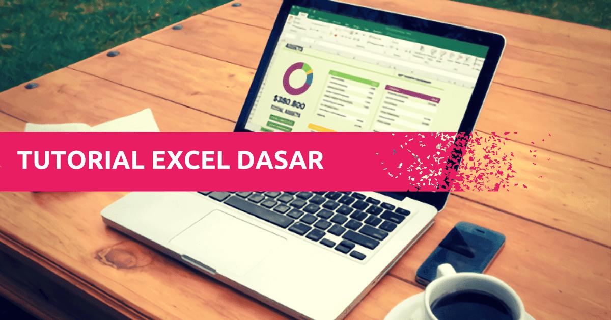 Tutorial Microsoft Excel Dasar & Panduan Fitur-Fitur Microsoft Excel