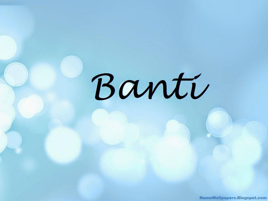 Banti Name Wallpapers Banti Name Wallpaper Urdu Name Meaning Name Images Logo Signature