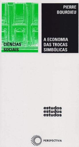 Livro: A econonimia das trocas simbólicas / Autor: Pierre Bourdieu
