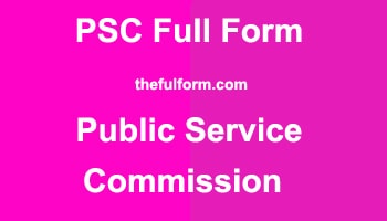 PSC Full Form, What is the full form of PSC?