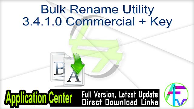 Bulk Rename Utility 3.4.1.0 Commercial + Key