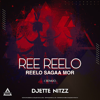 REE REELO REELO SAGAA MOR (REMIX) - DJETTE NITZZ