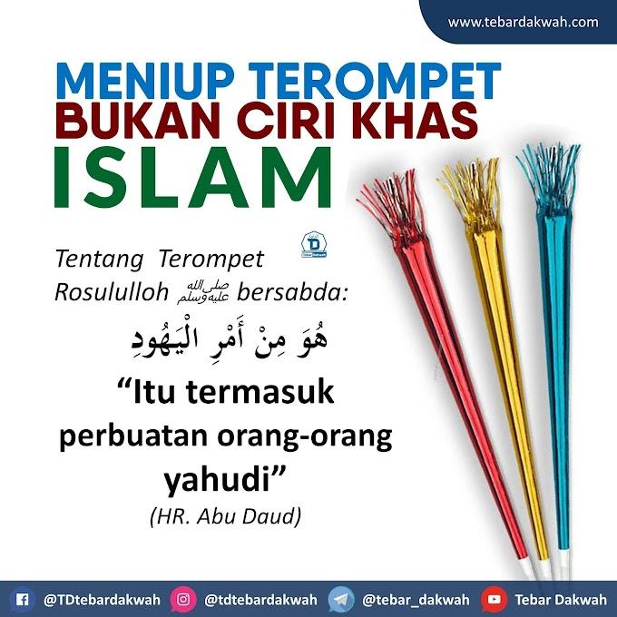 MENIUP TEROMPET BUKAN CIRI KHAS ISLAM