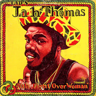 JAH THOMAS - Nah fight over woman (1980)