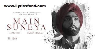 MAIN SUNEYA LYRICS – AMMY VIRK (Translation)