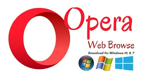 Opera Browser Download Latest Version for Windows 10, 8, 7