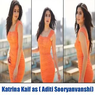 Lead female Actor Katrina Kaif as ( Aditi Sooryanvanshi)