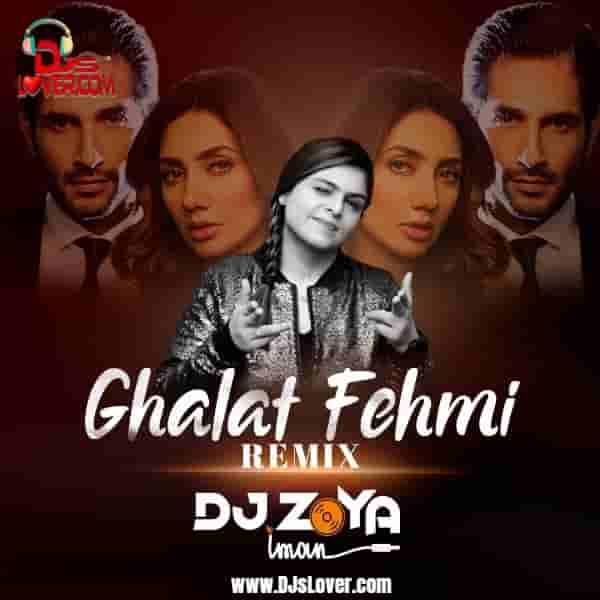 Ghalat Fehmi DJ Zoya Iman Remix mp3 download