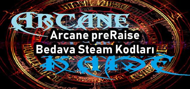 Arcane preRaise Bedava Steam Kodları