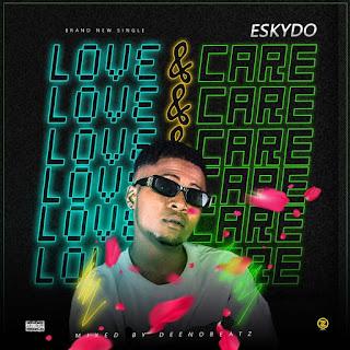 DOWNLOAD MP3: Eskydo - Love & Care