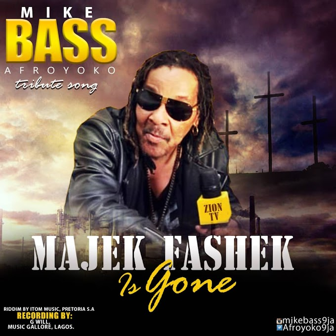 [Music] Mike Bass - Tribute To Majek Fashek