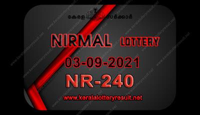 kerala-lottery-result-03-09-21 03-Nirmal-NR-240,kerala lottery, kerala lottery result,  kl result, yesterday lottery results, lotteries results, keralalotteries, kerala lottery, keralalotteryresult,  kerala lottery result live, kerala lottery today, kerala lottery result today, kerala lottery results today, today kerala lottery result, nirmal lottery results, kerala lottery result today nirmal, nirmal lottery result, kerala lottery result nirmal today, kerala lottery nirmal today result, nirmal kerala lottery result, live nirmal lottery NR-240, kerala lottery result 03.09.2021 nirmal NR 240 03 march 2021 result, 03 09 2021, kerala lottery result 03-09-2021, nirmal lottery NR 240 results 03-09-2021, 03/09/2021 kerala lottery today result nirmal, 03/09/2021 nirmal lottery NR-240, nirmal 03.09.2021, 03.02.2021 lottery results, kerala lottery result march 03 2021, kerala lottery results 03th march 2021, 03.09.2021 week NR-240 lottery result, 03.09.2021 nirmal NR-240 Lottery Result, 03-09-2021 kerala lottery results, 03-09-2021 kerala state lottery result, 03-09-2021 NR-240, Kerala nirmal Lottery Result 03/09/2021