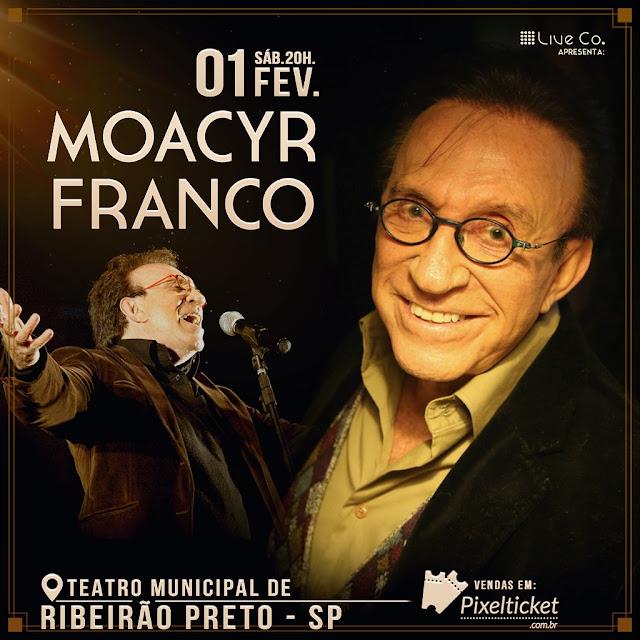 SHOW MOACYR FRANCO FAZ SHOW NO DIA PRIMEIRO DE FEVEREIRO NO TEATRO MUNICIPAL EM RIBEIRÃO PRETO, SHOW MOACYR FRANCO, SHOWS EM RIBEIRÃO PRETO, AGENDA DE SHOWS EM 2020 EM RIBEIRÃO PRETO, MOACYR FRANCO