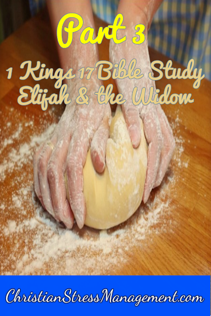 1 Kings 17 Bible Study: The Widow of Zarephath and Elijah part 3