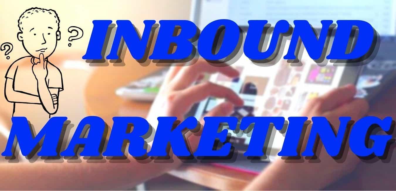 INBOUND Marketing: Todo Lo Que Debes Saber