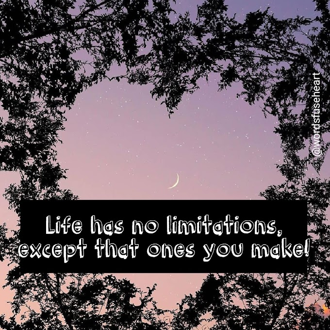 Motivational quote about Life Limitations