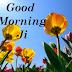Top 10    Good Morning ji images Photos , greetings, pictures for Whatsapp