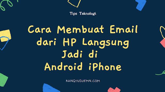 Cara Membuat Email dari HP Langsung Jadi Android iPhone 2021