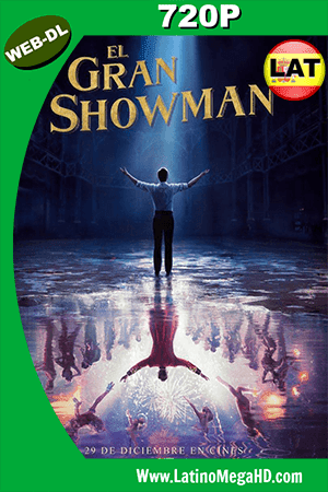 El Gran Showman (2017) Latino HD WEB-DL 720P ()